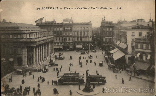 Place de la Comedie et Rue Ste-Catherine Bordeaux France